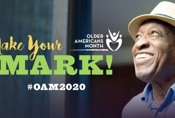 Make Your Mark during Older Americans Month