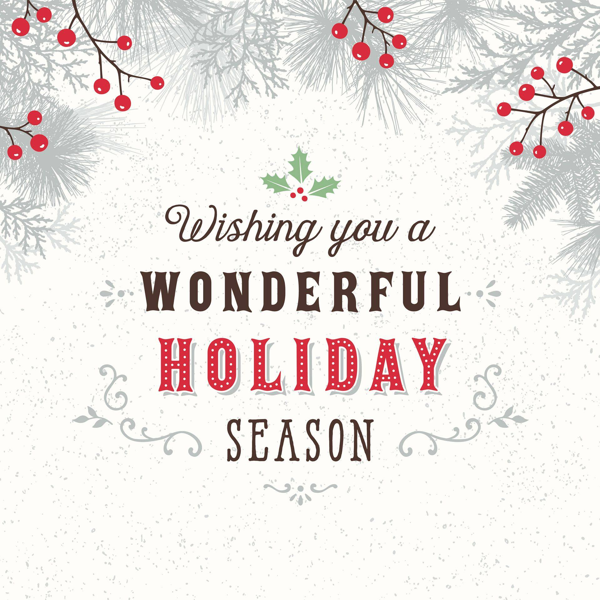Wishing you a wonderful Holiday Season